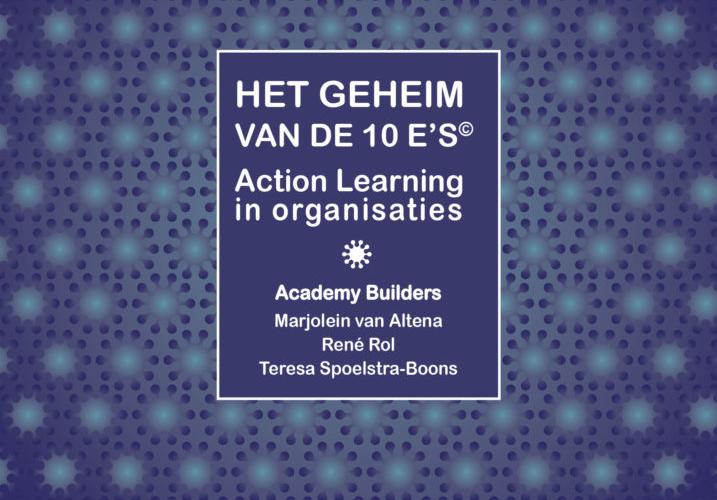 Boekuitgave: Het geheim van de 10 E's, Action Learning in organisaties